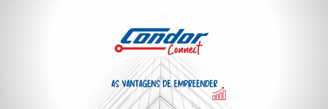 Condor Connect: as vantagens de empreender