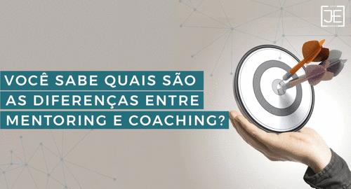 Você sabe quais são as diferenças entre mentoring e coaching?